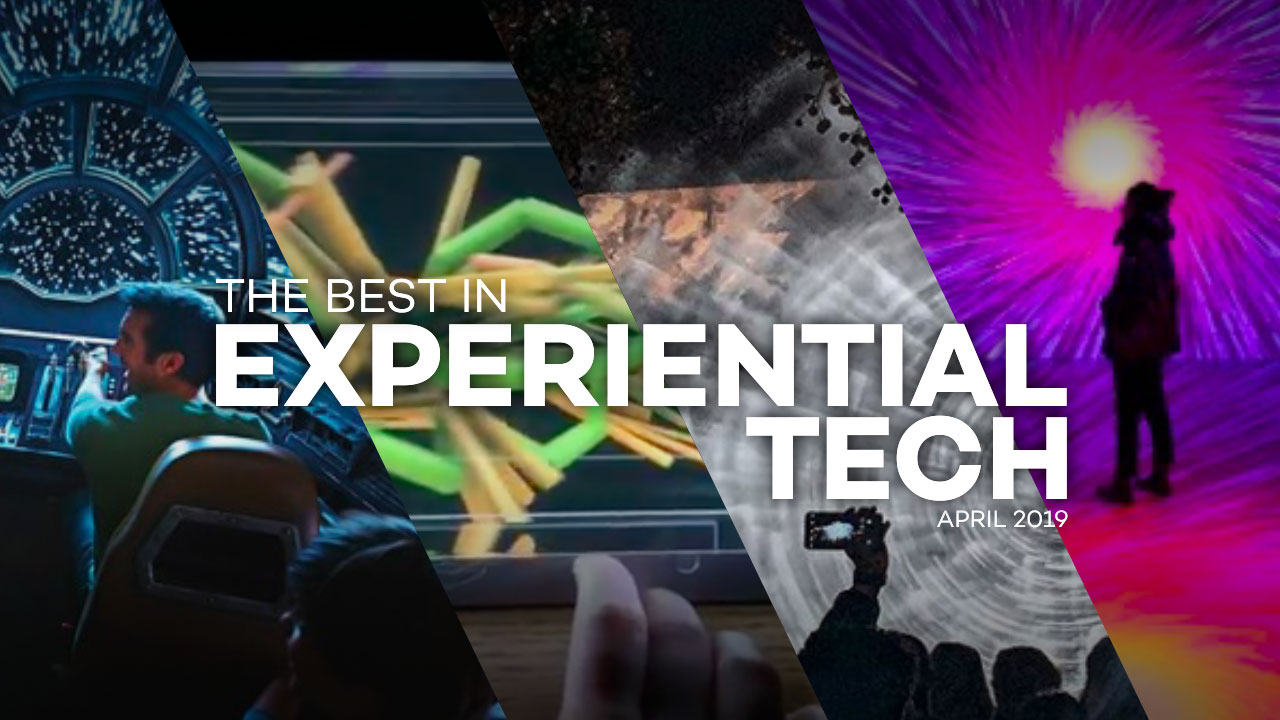 The Best Trends in Experiential Tech - April 2019